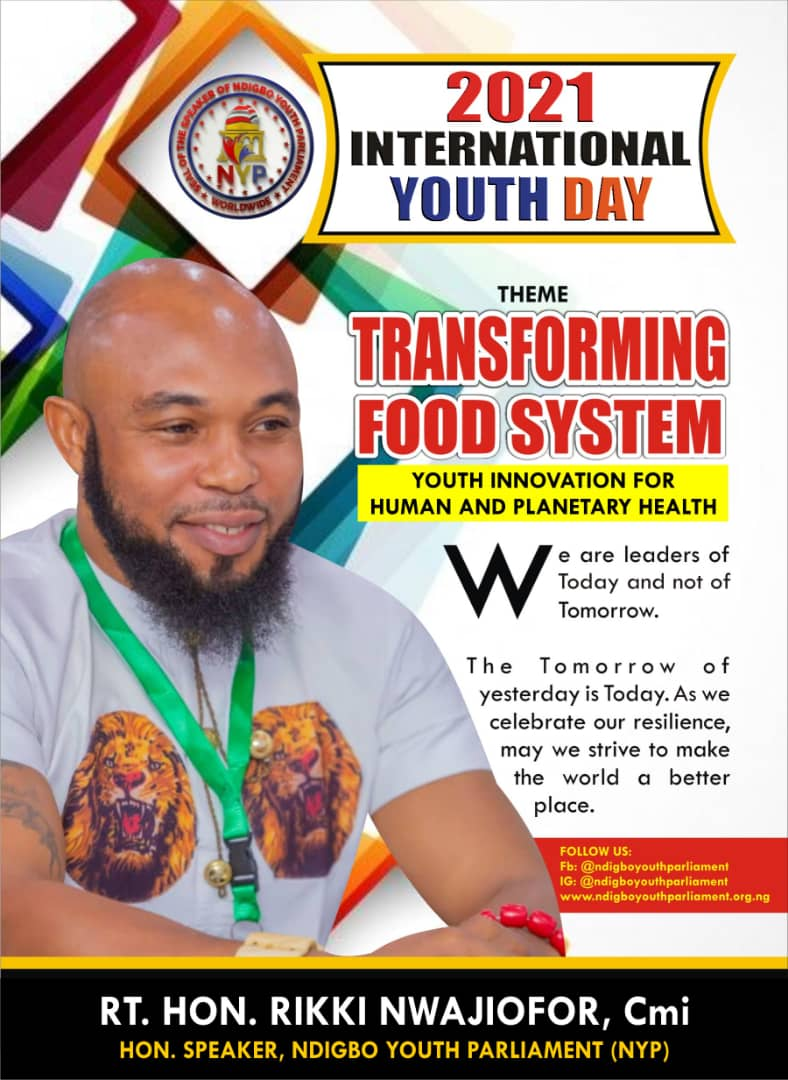 INTERNATIONAL YOUTH DAY 2021: THE MESSAGE OF THE HON. SPEAKER, NDIGBO YOUTH PARLIAMENT (NYP)